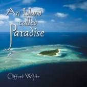 An Island Called Paradise - Clifford White
