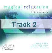 Track 2 - Magical Relaxation